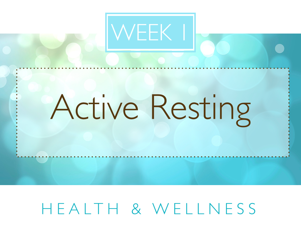 Active Resting